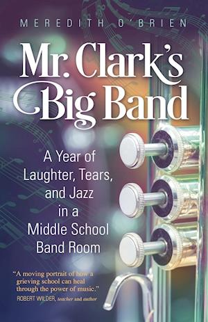 Bog, paperback Mr. Clark's Big Band af Meredith O'Brien