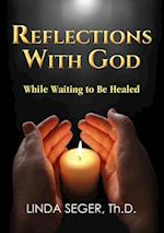 Reflections with God While Waiting to Be Healed