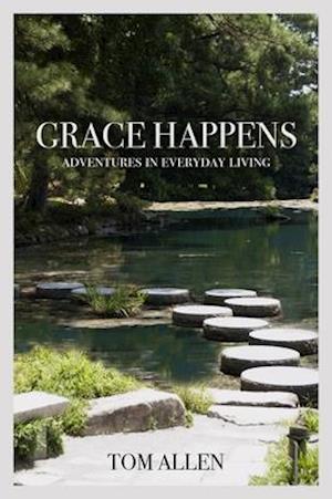 Grace Happens af Tom Allen