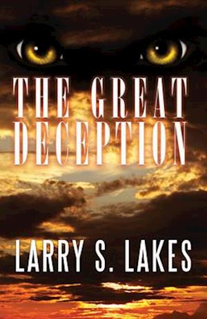 The Great Deception af Larry S. Lakes