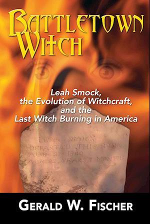 Bog, hardback Battletown Witch af Gerald W. Fischer