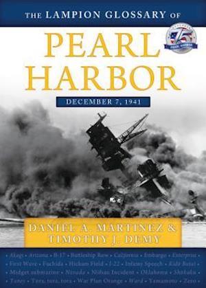 Bog, paperback The Lampion Glossary of Pearl Harbor af Timothy J. Demy, Daniel A. Martinez