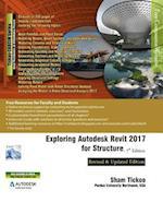 Exploring Autodesk Revit 2017 for Structure, 7th Edition