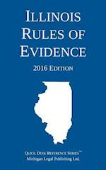 Illinois Rules of Evidence; 2016 Edition