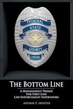 The Bottom Line - A Management Primer for First Line Law Enforcement Supervisors