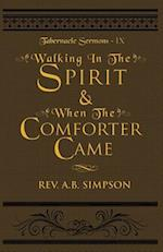 Walking in the Spirit & When the Comforter Came (Tabernacle Sermons, nr. 9)