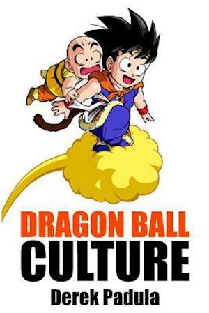 Dragon Ball Culture Volume 3 af Derek Padula