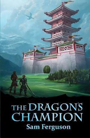 The Dragon's Champion af Sam Ferguson