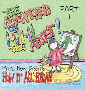 Bog, hardback The Adventures of Mimi the Artist af Lynn Melchiori