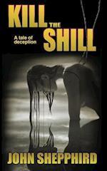 Kill the Shill af John Shepphird
