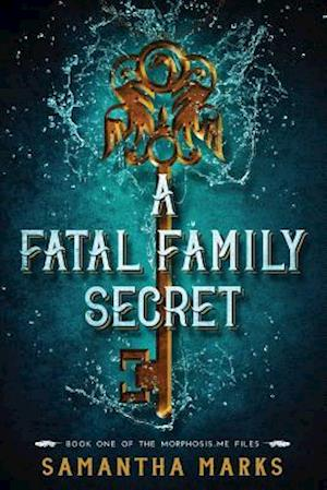 A Fatal Family Secret (the Morphosis.Me Files, Book #1) af Samantha Marks