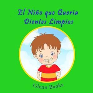 El Nino Que Queria Dientes Limpios af Glenn Banks Dds