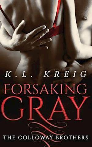 Forsaking Gray af K. L. Kreig