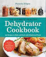 The Ultimate Healthy Dehydrator Cookbook