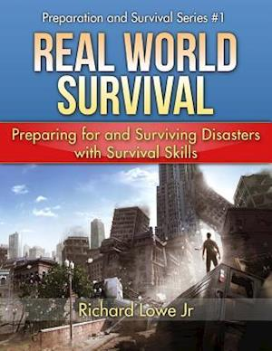 Real World Survival af Richard G. Lowe Jr