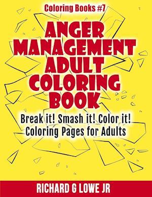 Bog, paperback Anger Management Adult Coloring Book af Richard G. Lowe Jr