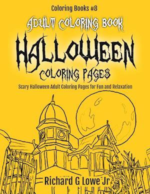Bog, paperback Adult Coloring Book Halloween Coloring Pages af Richard G. Lowe Jr