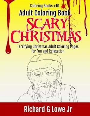 Bog, paperback Adult Coloring Book Scary Christmas af Richard G. Lowe Jr