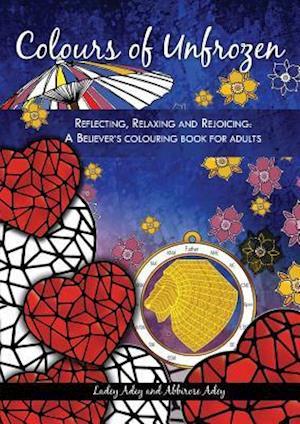 Bog, paperback Colours of Unfrozen af Abbirose Adey, Ladey Adey