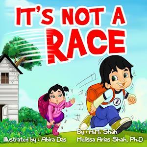 It's Not a Race af A. M. Shah