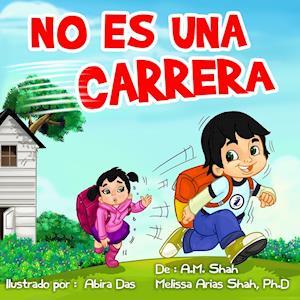 No Es Una Carrera af A. M. Shah, Ph. D. Melissa Shah Arias