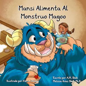 Mansi Alimenta Al Monstruo Magoo af A. M. Shah