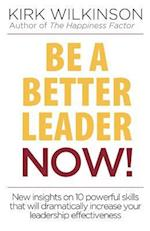 Be a Better Leader Now!