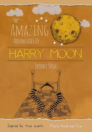 Bog, hardback Spooky Socks (the Amazing Adventures of Harry Moon) af Mark Andrew Poe