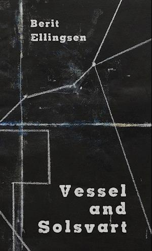 Bog, paperback Vessel and Solsvart af Berit Ellingsen