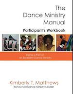 The Dance Ministry Manual - Participant's Workbook