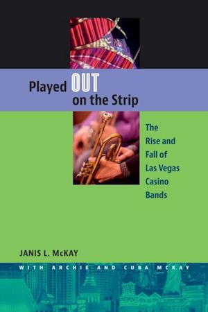 Played Out on the Strip af Janis L. Mckay