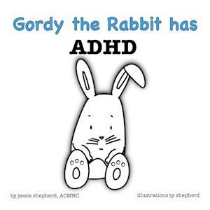 Bog, paperback Gordy the Rabbit Has ADHD af Jessie Shepherd