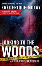 Looking to the Woods (Paris Homicide)
