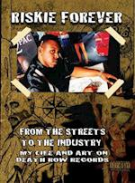 From the Streets to the Industry - My Life & Art on Death Row Records