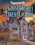 The Ghostly Secret of Lakeside School (Cold Whispers II)