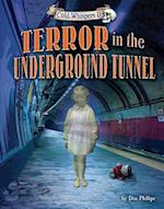 Terror in the Underground Tunnel (Cold Whispers II)