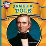 James K. Polk (First Look at Americas Presidents)