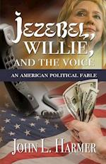 Jezebel, Willie and the Voice