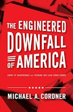 The Engineered Downfall of America