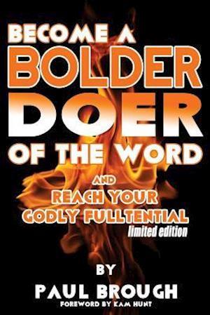Bog, paperback Become a Bolder Doer of the Word af Paul Brough