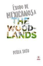 Exodo de Mexicanos a the Woodlands
