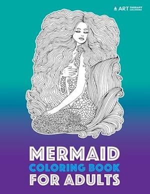Bog, paperback Mermaid Coloring Book for Adults af Art Therapy Coloring