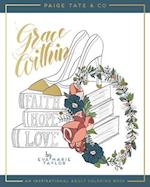 Grace Within (Christian Coloring Bible Journaling and Lettering Inspirat)