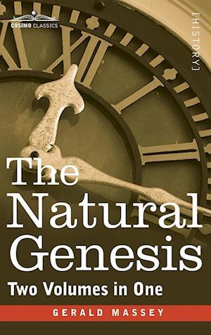 Bog, hardback The Natural Genesis (Two Volumes in One) af Gerald Massey