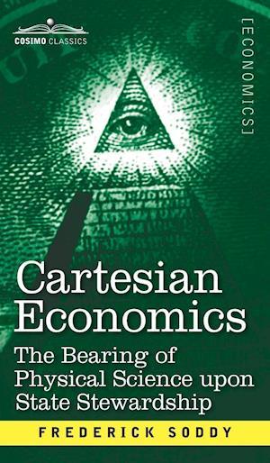 Bog, hardback Cartesian Economics af Frederick Soddy