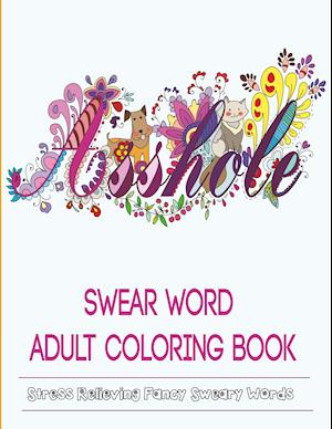 Swear Word Coloring Book af Adult Coloring Books