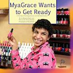 Myagrace Wants to Get Ready (Growing with Grace, nr. )