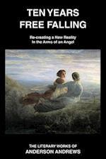 Ten Years Free Falling (Literary Works of Anderson Andrews, nr. )