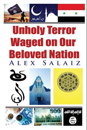 Bog, paperback Unholy Terror Waged on Our Beloved Nation af Alex Salaiz