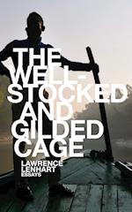 The Well-stocked and Gilded Cage
